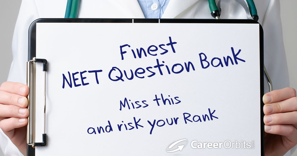 NEET Question Bank: Chapter wise Important NEET Questions